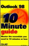 Ten Minute Guide To Microsoft Outlook 98 (Sams Teach Yourself in 10 Minutes) - Joseph W. Habraken