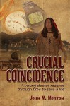 Crucial Coincidence, a Young Doctor Reaches Through Time to Save a Life - John Morton