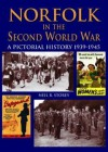 Norfolk in the Second World War: A Pictorial History, 1939-45 - Neil R. Storey