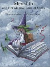Meredith and Her Magical Book of Spells - Dorothea Lachner, Christa Unzner-Fischer