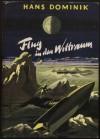 Flug in den Weltraum - Hans Dominik