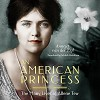 An American Princess: The Many Lives of Allene Tew - Annejet van der Zijl, Michele Hutchison, Teri Schnaubelt