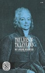 The Lives of Talleyrand - Crane Brinton