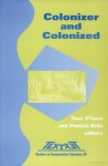 "Colonizer and Colonized. Volume 2 of the Proceedings of the XVth Congress of the International Comparative Literature Association ""Literature as Cultural ... (Textxet Studies in Comparative Literature) - Theo d' Haen"