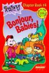 Bonjour, Babies! (Rugrats, #4) - Luke David, José Maria Cardona