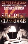 Secret Classrooms - Harold Shukman