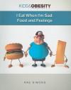 I Eat When I'm Sad: Food and Feelings - Rae Simons