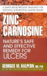Zinc-Carnosine: Nature's Safe and Effective Remedy for Ulcers - Georges M. Halpern