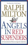 Angels in Red Suspenders: An Unconventional and Humorous Approach to Spirituality - Ralph Milton