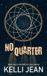 No Quarter - Kelli Jean