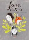 Jane, lis i ja - Isabelle Arsenault, Fanny Britt, Małgorzata Janczak