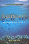 Reefscape: Reflections on the Great Barrier Reef - Rosaleen Love