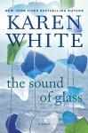 The Sound of Glass - Karen White