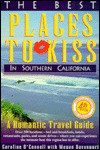 Best Places to Kiss in Southern California: A Romantic Travel Guide - Deborah Brada
