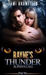 Rayne's Thunder (Part Six): Alpha's Call (Dating a Werewolf Series Book 6) - Jami Brumfield, Michele E. Gwynn