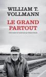 Le grand partout - William T. Vollmann, Clément Baude
