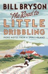The Road to Little Dribbling: More Notes From a Small Island - Bill Bryson