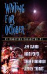 Waiting For October - Adam Pepper, Jeff Strand
