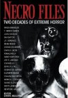 Necro Files: Two Decades of Extreme Horror - Bentley Little, George R.R. Martin, Joe R. Lansdale, Edward Lee, Wayne Allen Sallee, Charlee Jacob, Randy Chandler, Wrath James White, Cheryl Mullenax, Graham Masterton