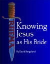 Knowing Jesus as His Bride - David Bergsland, Patricia Bergsland