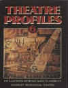 Theatre Profiles 6: The Illustrated Reference Guide to America's Nonprofit Professional Theatres - Laura Ross