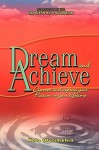 Dream and Achieve: Discover and Express Your Passion in Your Lifetime - Kola Olutimehin