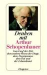 Denken mit Arthur Schopenhauer - Arthur Schopenhauer, Otto A Böhmer, Otto A Böhmer