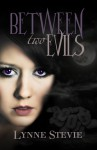 Between Two Evils - Lynne Stevie