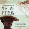 The Autobiography of Miss Jane Pittman - Ernest J. Gaines, Tonya Jordan, Inc. Blackstone Audio