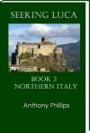 Seeking Luca: Book 2 - Anthony Phillips
