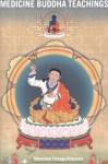 Medicine Buddha Teachings - Khenchen Thrangu, Lama Tashi Namgyal, Tashi Namgyal, Yeshe Gyamtso