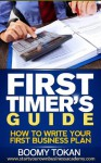 """""""How To Write Your First Business Plan"""": With Outline and Templates Book (First Timer's Guide:) - Boomy Tokan"""