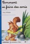 Comment Se Faire Des Amis - Hans Wilhelm
