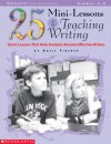 25 Mini-lessons For Teaching Writing: Quick Lessons that Help Students Become Effective Writers - Adele Fiderer