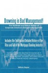 Drowning in Bad Management! : The Obstinate and Odious Nature of Corporate America's Executive Management - William Napier