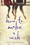 How to Make a Wish - Ashley Herring Blake