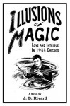 Illusions of Magic: Love and Intrigue in 1933 Chicago - J.B. Rivard