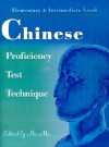 Chinese Proficiency Test Technique: Elementary & Intermediate Level - He Mu