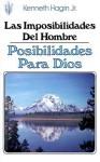 Las Imposibilidades del Hombre-Posibilidades Para Dios (Man's Imposisibilty-God's Possibility) - Kenneth E. Hagin