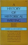 A History of Historical Writing - Harry Elmer Barnes