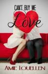 Can't Buy Me Love - Amie Louellen