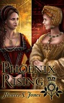 Phoenix Rising: A novel of Anne Boleyn - Hunter Jones