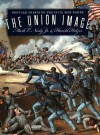 Union Image: Popular Prints of the Civil War North - Mark E. Neely Jr., Harold Holzer