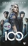 Les 100 - Kass Morgan, Fabien Le Roy
