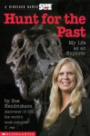 Hunt for the Past: My Life as an Explorer - Sue Hendrickson, Kimberly Weinberger