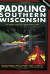 Paddling Southern Wisconsin: 83 Great Trips by Canoe and Kayak, 2nd Revised Edition (Trails Books Guide) - Mike Svob