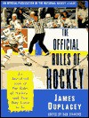The Official Rules of Hockey: An Anecdotal Look at the Rules of Hockey-and How They Came to Be - James Duplacey