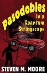 Pasodobles in a Quantum Stringscape - Steven M. Moore