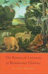 The Return of Lucretius to Renaissance Florence - Alison Brown