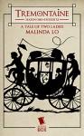 Tremontaine: A Tale of Two Ladies: (Episode 12) - Malinda Lo, Ellen Kushner, Alaya Dawn Johnson, Racheline Maltese, Patty Bryant, Joel Derfner